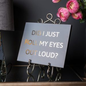 Did I Just Roll My Eyes Out Loud Gold Foil Plaque